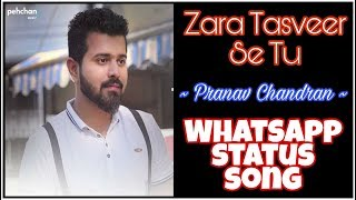 Whatsapp Status 30 Sec Video Song | Zara Tasveer Se Tu | Pranav Chandran | Pardes | Meri Mehbooba