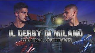 || PROMO || Derby di Milano: The Final Countdown