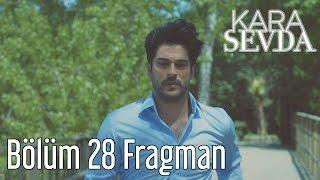 Kara Sevda 28. Bölüm Fragman