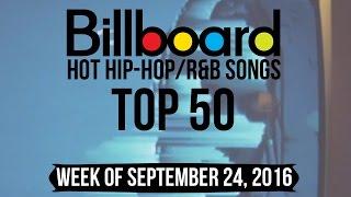 Top 50 - Billboard Hip-Hop/R&B Songs | Week of September 24, 2016