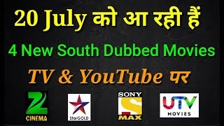 4 New South Hindi Dubbed Movie Release In 20 July | Star Gold | Zee Cinema | Sony Max