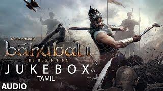Baahubali Jukebox (Tamil) | Baahubali Songs | Prabhas,Anushka Shetty,Rana,Tamannaah| M M Keeravani