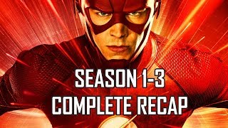 FLASH SEASON 1 - 3 FULL RECAP