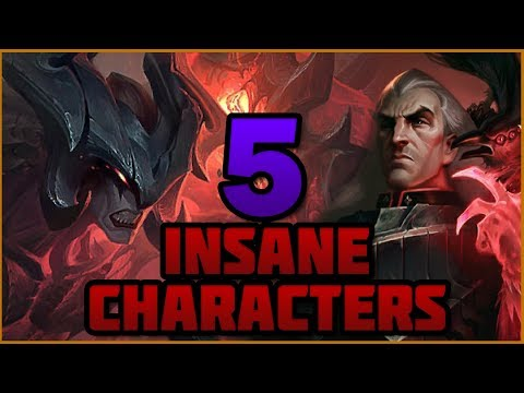 5 Insane Characters in League of Legends