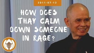 How does Thay calm down someone in rage?