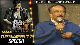 Paruchuri Venkateswara Rao Speech @ Khaidi No 150 Pre Release Event || Megastar Chiranjeevi || Kajal