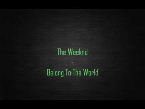 The Weeknd Belong To The World Lyrics