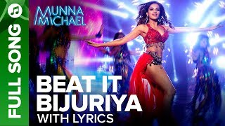 Beat It Bijuriya - Full Song With Lyrics | Munna Michael | Tiger Shroff & Nidhhi Agerwal