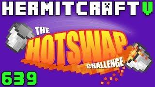 Hermitcraft V 639 The Hotswap Challenge!