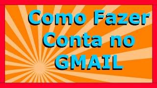 Como Fazer um Email Gmail 2016   Como Fazer Passo-a-Passo