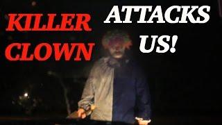 KILLER CLOWN ATTACKS US!