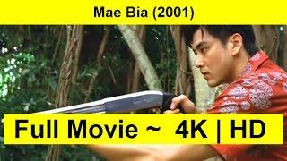 Mae Bia Full Length