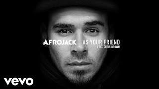 Afrojack - As Your Friend (audio only) ft. Chris Brown