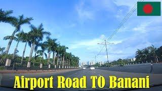 Airport Road To Banani Road View | Dhaka, Bangladesh | Raid BD