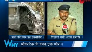 5W1H: Indian cricketer Mohammed Shami injured in road accident near Dehradun
