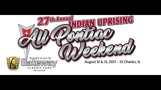 I'm going to the 27th Annual Indian Uprising All Pontiac Weekend