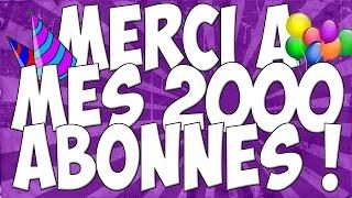 MERCI A VOUS POUR LES 2000 ABONNES !!!