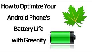 How to Optimize Your Android Phone's Battery Life with Greenify