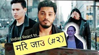 Indian react to MARI JAU 2 NEPALI Song | Bikki Gurung, Milan Thapa Ft.