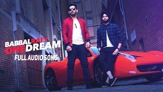 One Dream | Babbal Rai & Preet Hundal | Full Audio Song | Speed Records