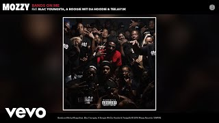 Mozzy - Bands on Me (Audio) ft. Blac Youngsta, A Boogie Wit Da Hoodie, Teejay3k