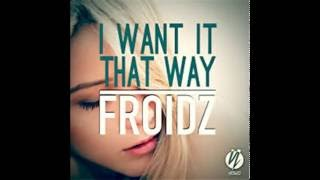 FROIDZ - I Want It That Way (GS Sample remix)