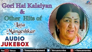 Lata Mangeshkar : Gori Hai Kalaiyan & Other Hits - 90's Best Songs || Audio Jukebox