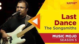 Last Dance - The Songsmiths - Music Mojo Season 5 - Kappa TV