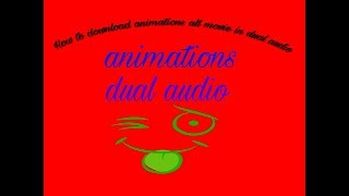 how to download animation cartoon movies in dual audio