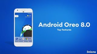 Top Features of Android Oreo 8.0 | What's new in Android Oreo