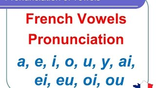 French Lesson 124 - Pronunciation of vowels AI EI EU OI OU semi-vowels in French