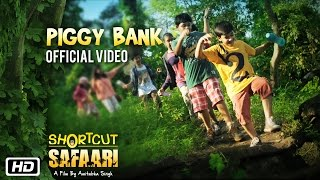 Piggy Bank | Shortcut Safaari | Shaan | New Movie Song 2016