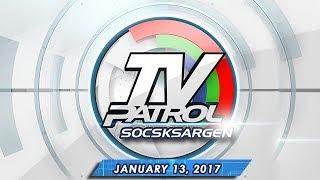 TV Patrol Socksargen - Jan 13, 2017