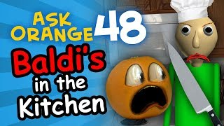 Annoying Orange - Ask Orange #48: Baldi