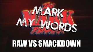 Mark My Words - RAW vs Smackdown Live