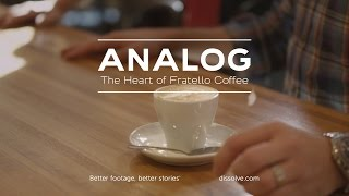 Analog: The Heart of Fratello Coffee