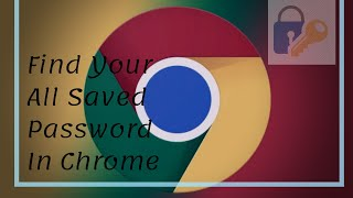 How to find your all saved password in Google Chrome