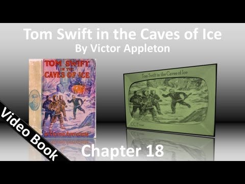 Chapter 18 - Tom Swift in the Caves of Ice by Victor Appleton
