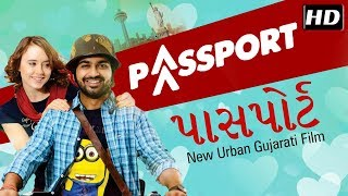 Passport FULL MOVIE | New Gujarati Film 2018 | Malhar Thakar & Anna Ador