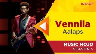 Vennila - Aalaps - Music Mojo Season 5 - Kappa TV