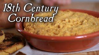 Cornbread:  18th Century Breads, Part 3. S2E14