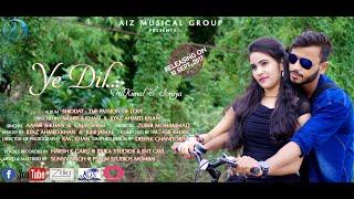 Ye Dil    True Love Story    Heart Touching Songs    New Romantic Sad Songs 2017  AIZ Musical Group