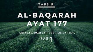 Tafsir  Surah Al-Baqarah Ayat 177 ( Bag 1 ) - Ustadz Ahmad Zainuddin, Lc