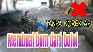 Cara membuat bom 💣 dari botol
