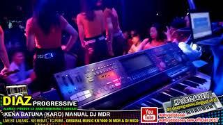 Ini Dia Master DJ Mdr DIAZ - Kena Batuna Keyboard KN7000 DIAZ PROGRESSIVE Maret 2018