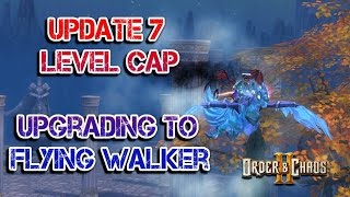 Order and Chaos 2: Redemption - Level Cap + Flying Walker - Update 7