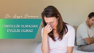 Evlilikte Cinselliğin Önemi! Op. Dr. Ayşe Duman
