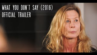 What You Don't Say (2016) - Official Trailer