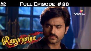 Rangrasiya - Full Episode 80 - With English Subtitles