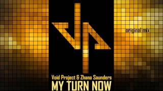 Void Project & Zhana Saunders - MY TURN NOW (original mix)